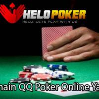 Cara Bermain QQ Poker Online Yang Benar