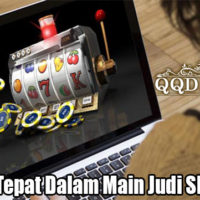 Langkah Tepat Dalam Main Judi Slot Online